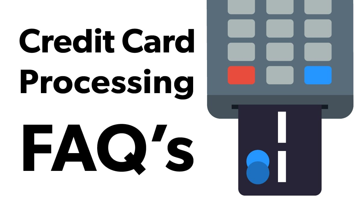 Credit Card Processing FAQs
