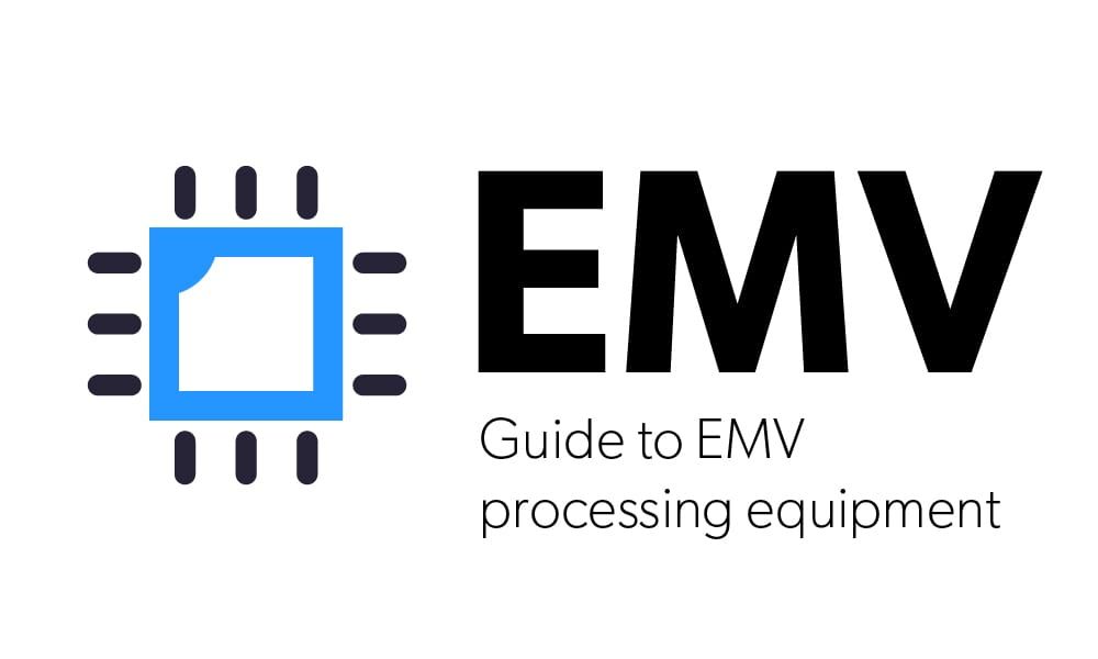 Guide to EMV Processing Equipment