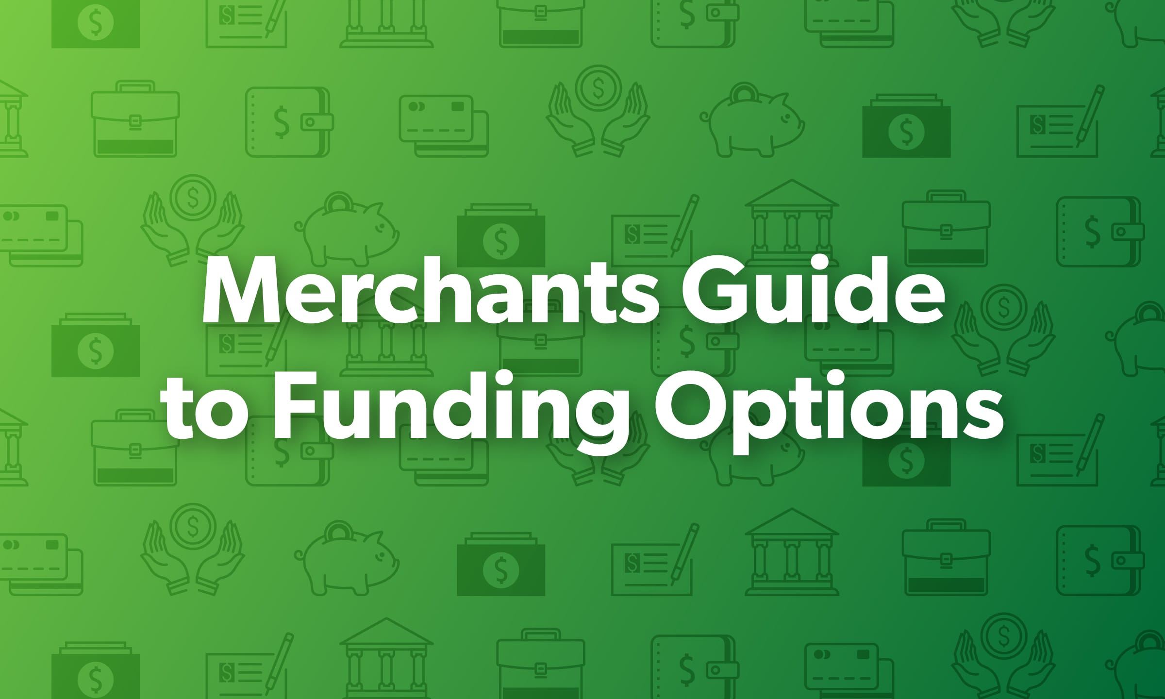 Funding Options for Small Merchants