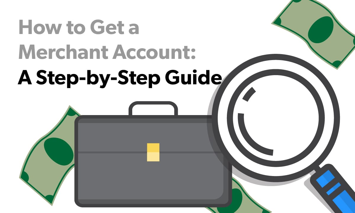 Step-by-step Merchant Account Guide